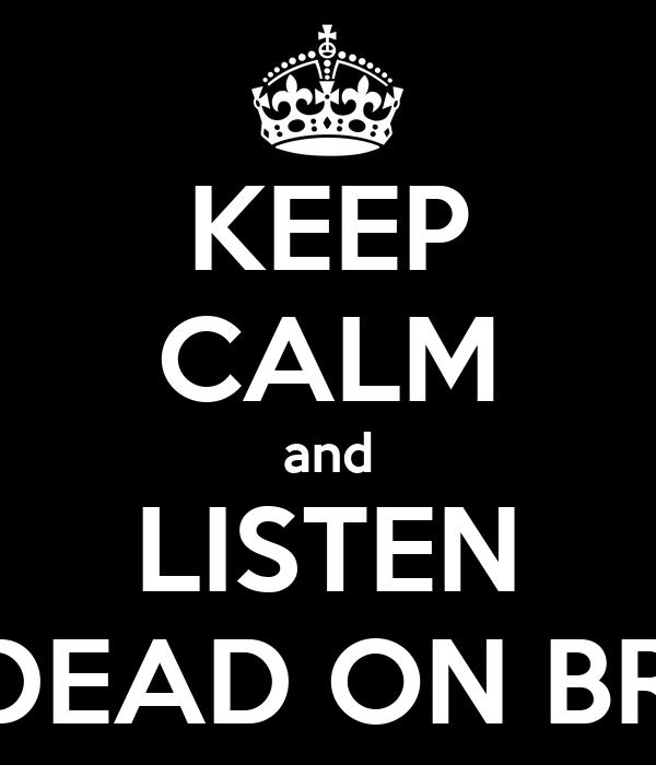 KEEP CALM and LISTEN WALKING DEAD ON BROADWAY