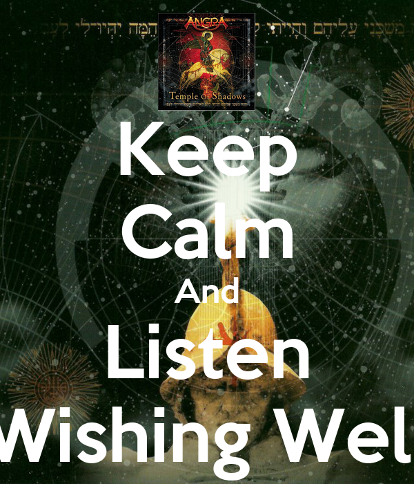 Keep Calm And Listen Wishing Well