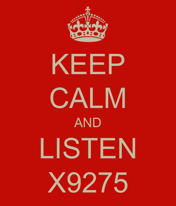 KEEP CALM AND LISTEN X9275