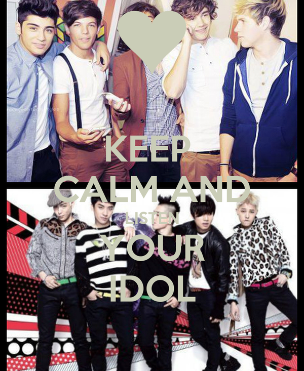 KEEP  CALM AND LISTEN YOUR IDOL