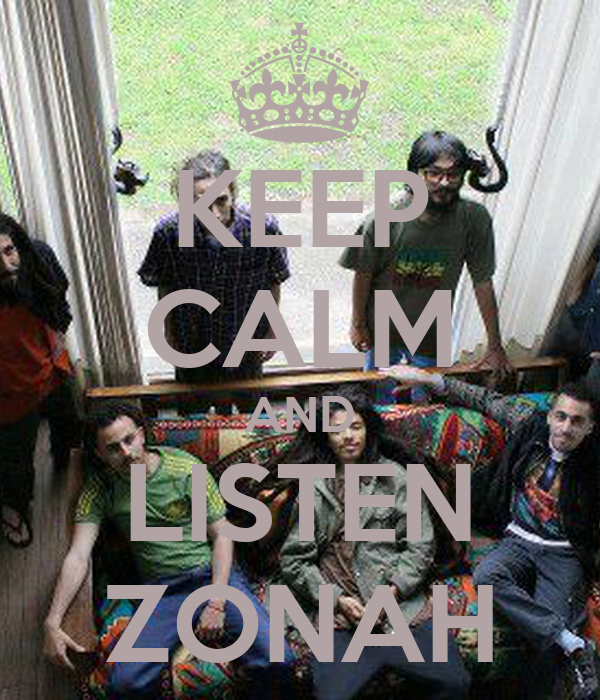 KEEP CALM AND LISTEN ZONAH
