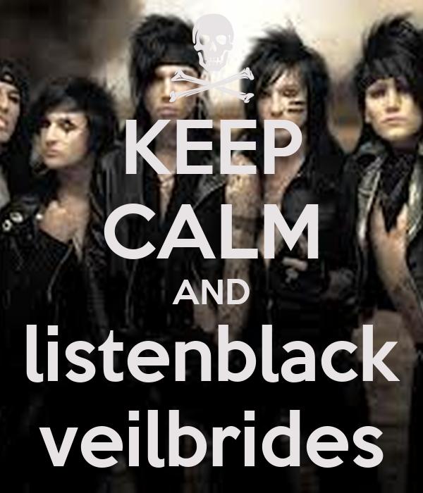 KEEP CALM AND listenblack veilbrides