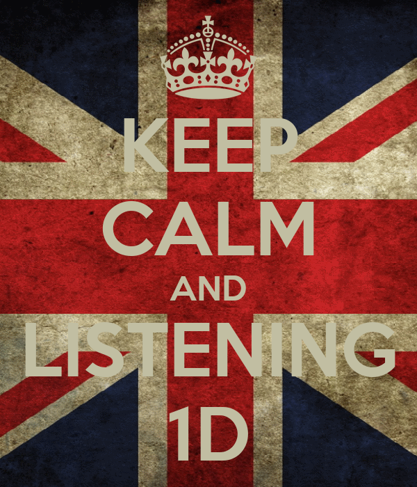 KEEP CALM AND LISTENING 1D