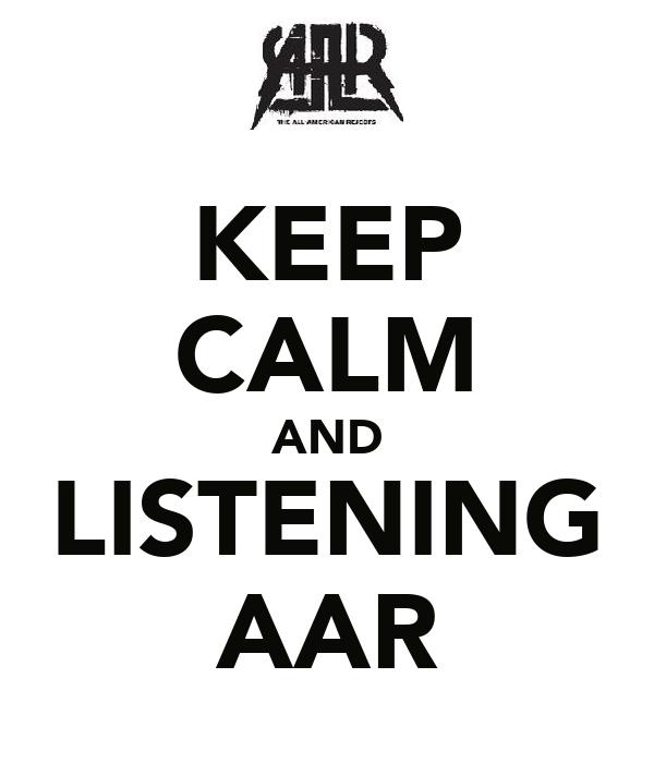 KEEP CALM AND LISTENING AAR
