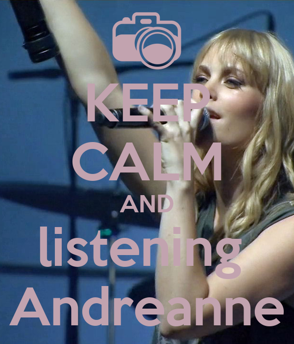 KEEP CALM AND listening  Andreanne