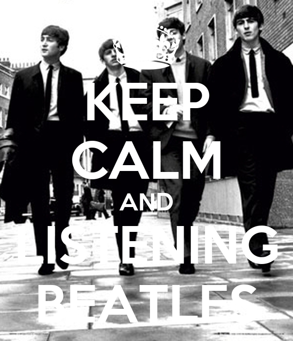 KEEP CALM AND LISTENING BEATLES