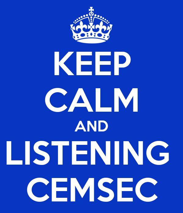 KEEP CALM AND LISTENING  CEMSEC