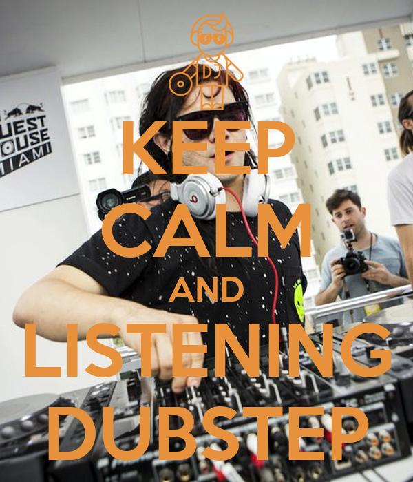 KEEP CALM AND LISTENING DUBSTEP
