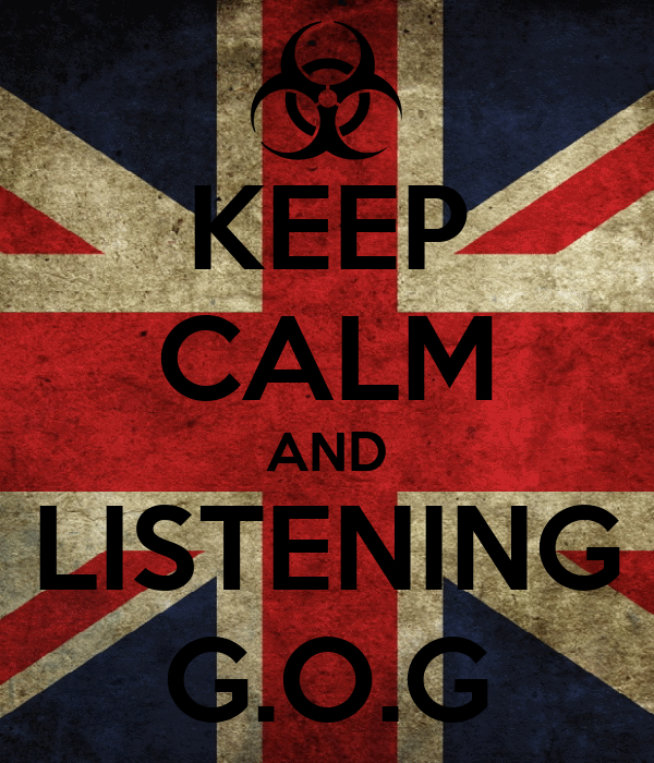 KEEP CALM AND LISTENING G.O.G