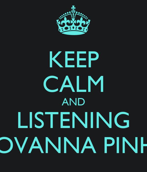 KEEP CALM AND LISTENING GIOVANNA PINHO