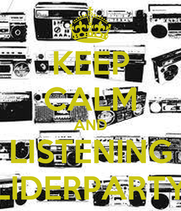 KEEP CALM AND LISTENING LIDERPARTY