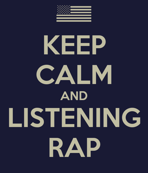 KEEP CALM AND LISTENING RAP