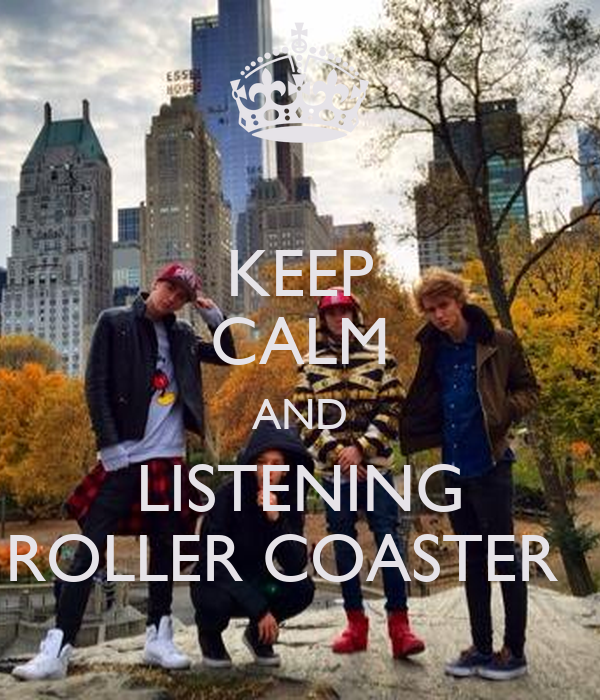 KEEP CALM AND LISTENING ROLLER COASTER