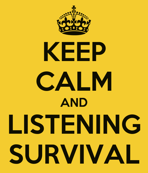 KEEP CALM AND LISTENING SURVIVAL