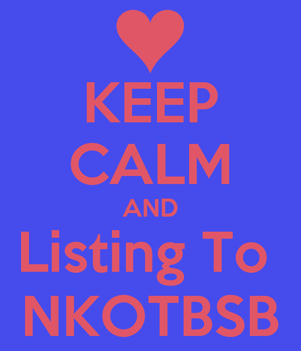 KEEP CALM AND Listing To  NKOTBSB