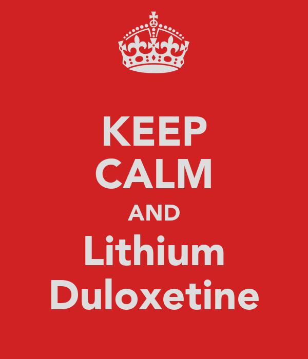 KEEP CALM AND Lithium Duloxetine