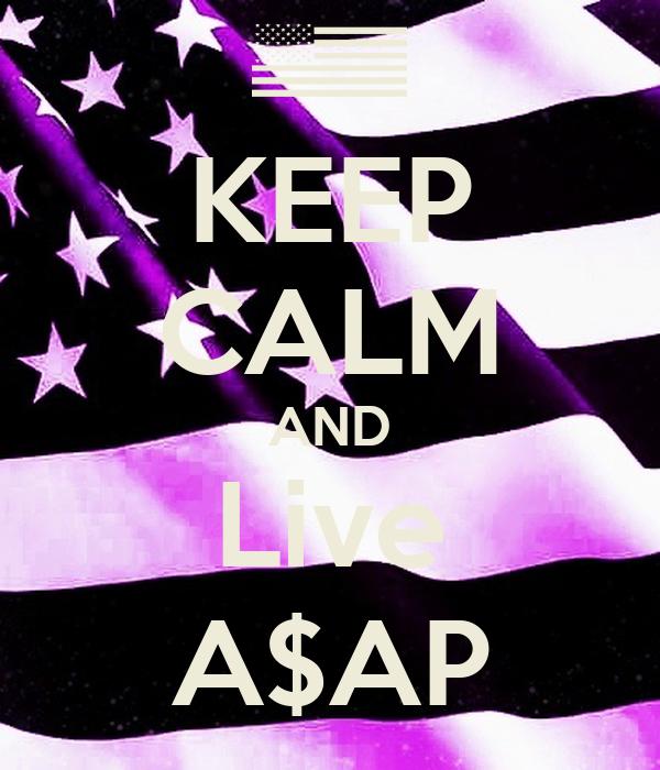 KEEP CALM AND Live A$AP