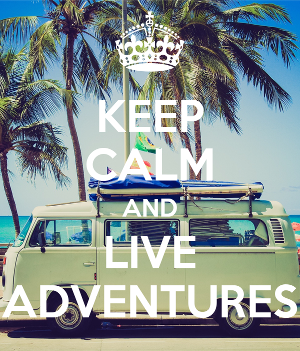 KEEP CALM AND LIVE ADVENTURES