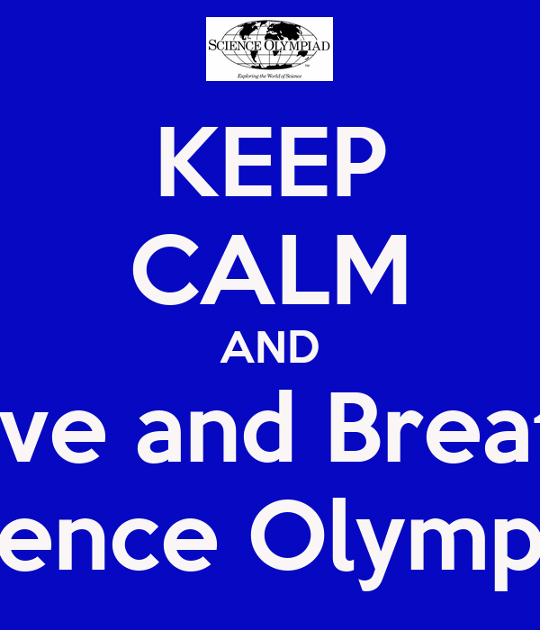 Keep Calm And Live And Breath Science Olympiad Poster