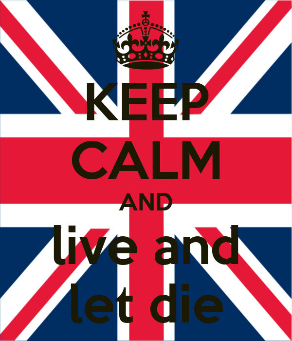 KEEP CALM AND live and let die