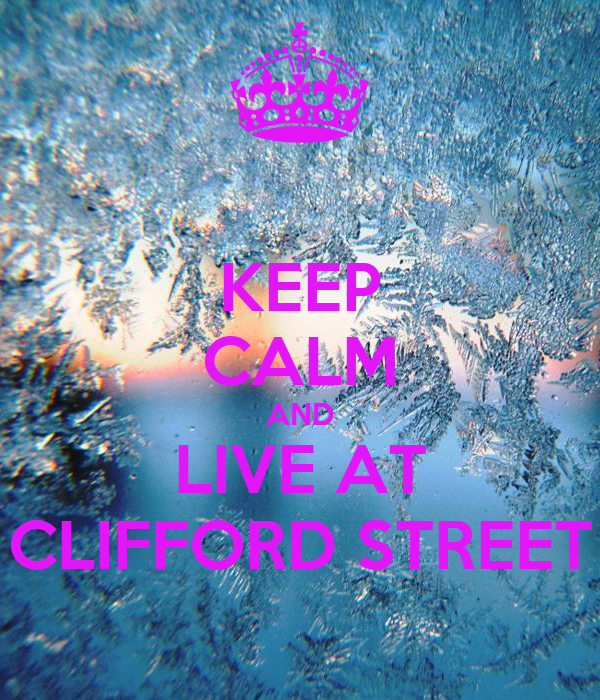 KEEP CALM AND LIVE AT CLIFFORD STREET