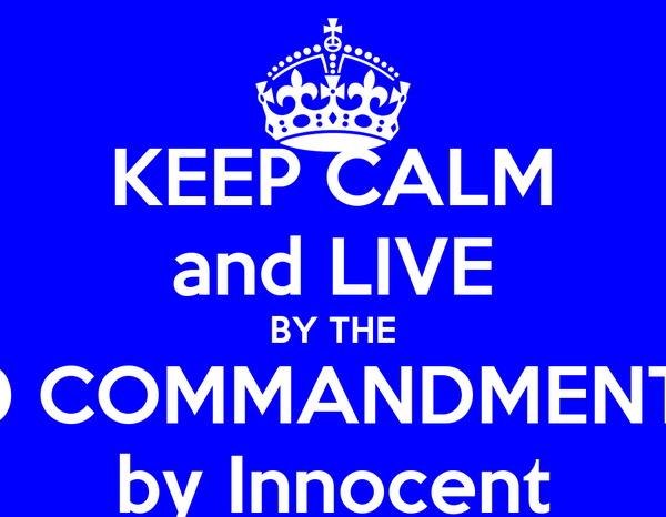 KEEP CALM and LIVE BY THE 10 COMMANDMENTS by Innocent