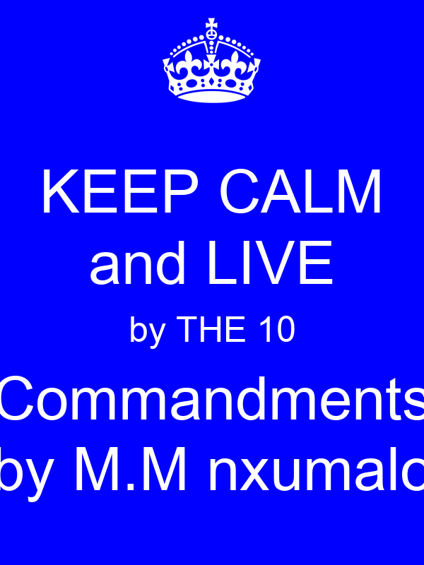 KEEP CALM and LIVE by THE 10 Commandments by M.M nxumalo