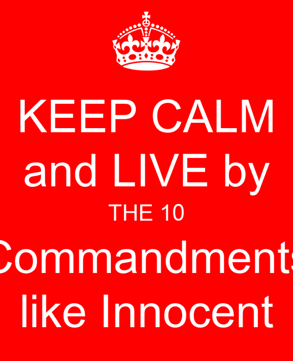 KEEP CALM and LIVE by THE 10 Commandments like Innocent