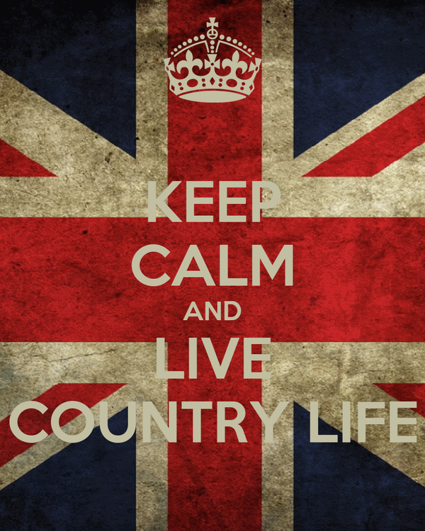 KEEP CALM AND LIVE COUNTRY LIFE