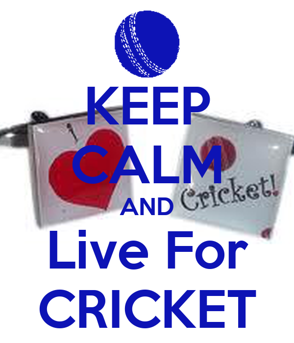 KEEP CALM AND Live For CRICKET