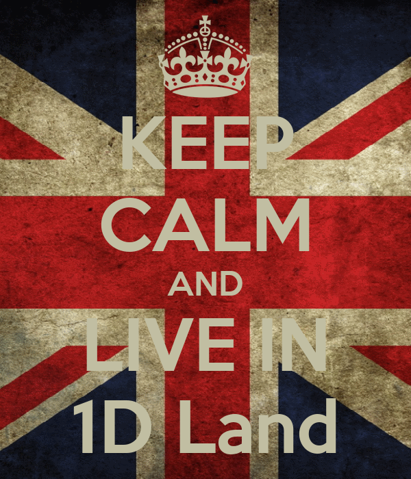 KEEP CALM AND LIVE IN 1D Land