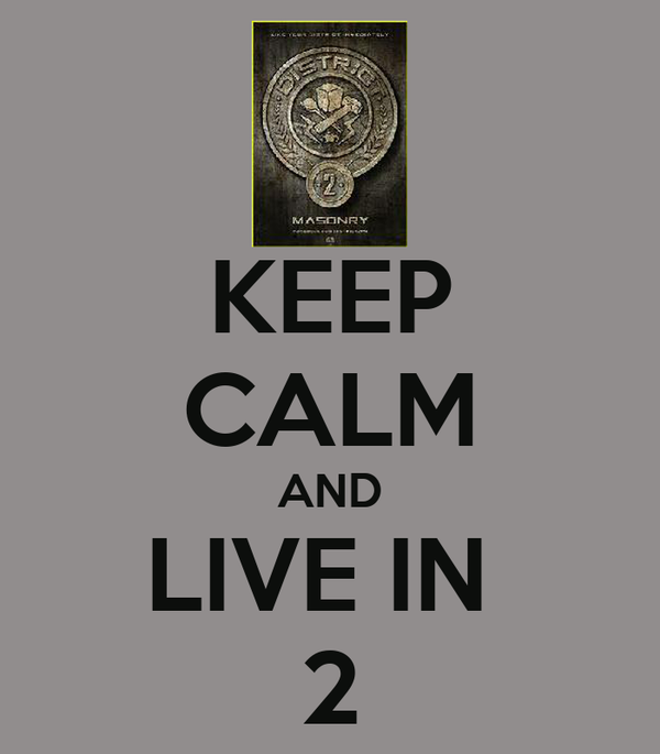 KEEP CALM AND LIVE IN  2