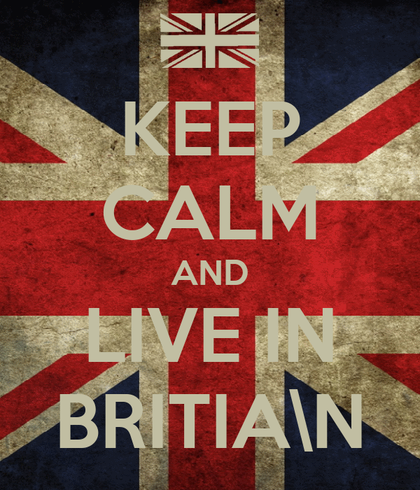 KEEP CALM AND LIVE IN BRITIA\N
