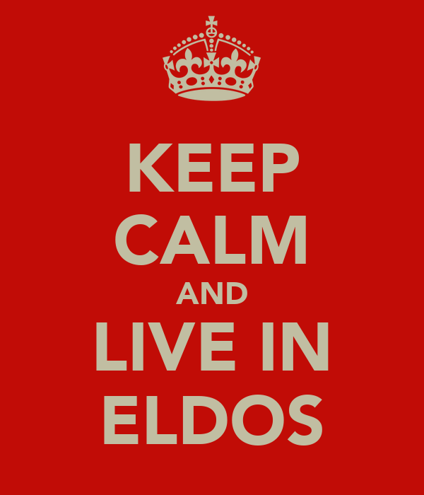 KEEP CALM AND LIVE IN ELDOS