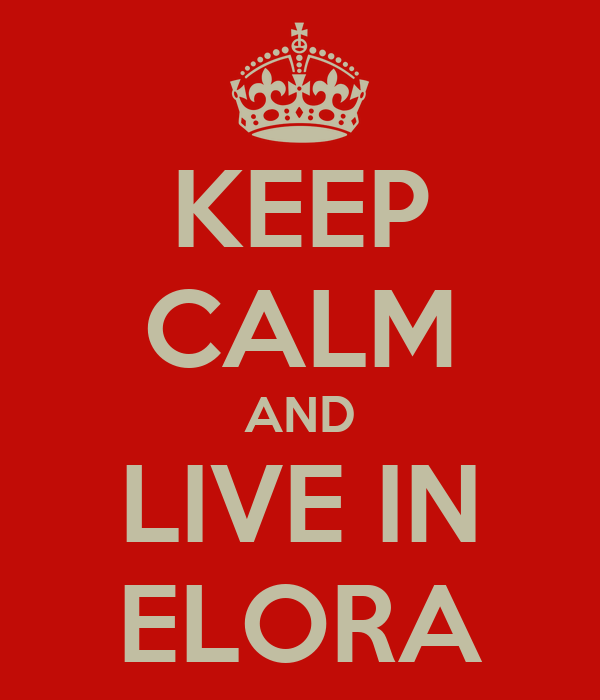 KEEP CALM AND LIVE IN ELORA