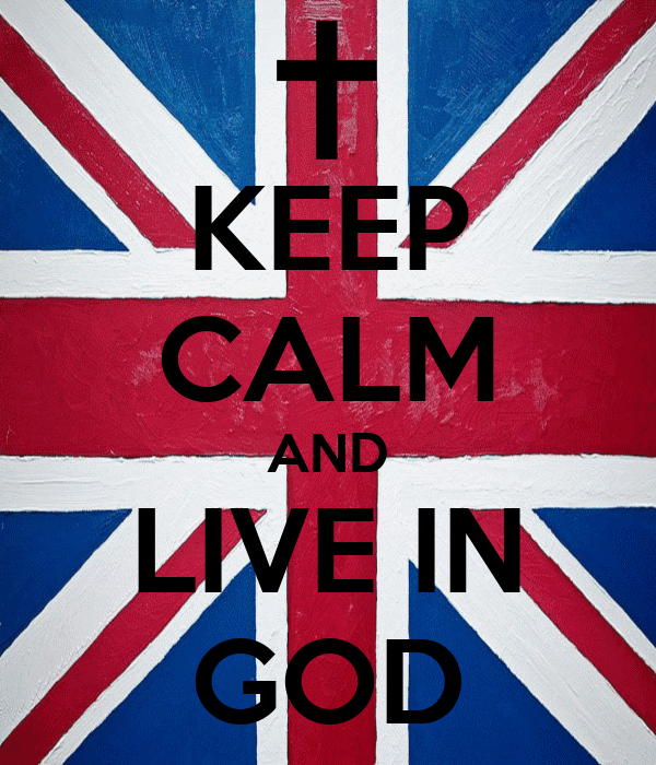 KEEP CALM AND LIVE IN GOD