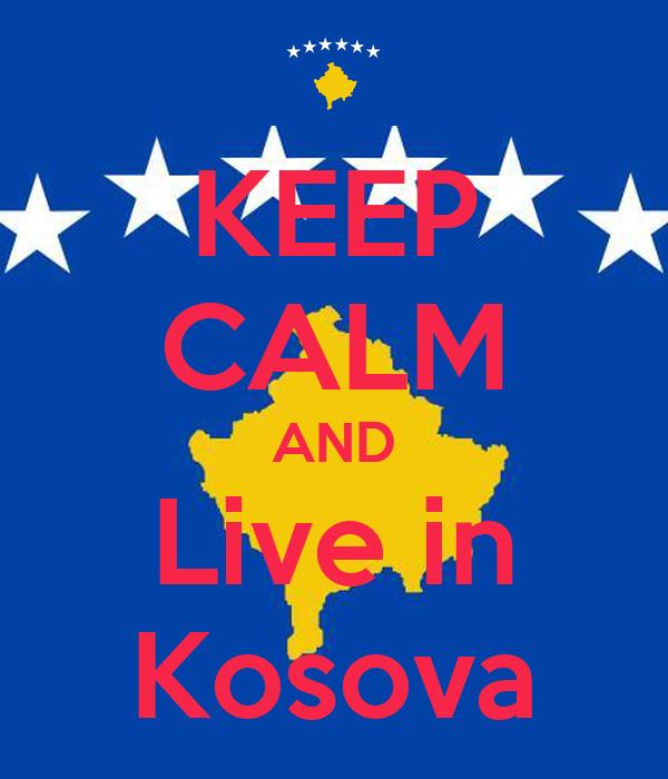 KEEP CALM AND Live in Kosova