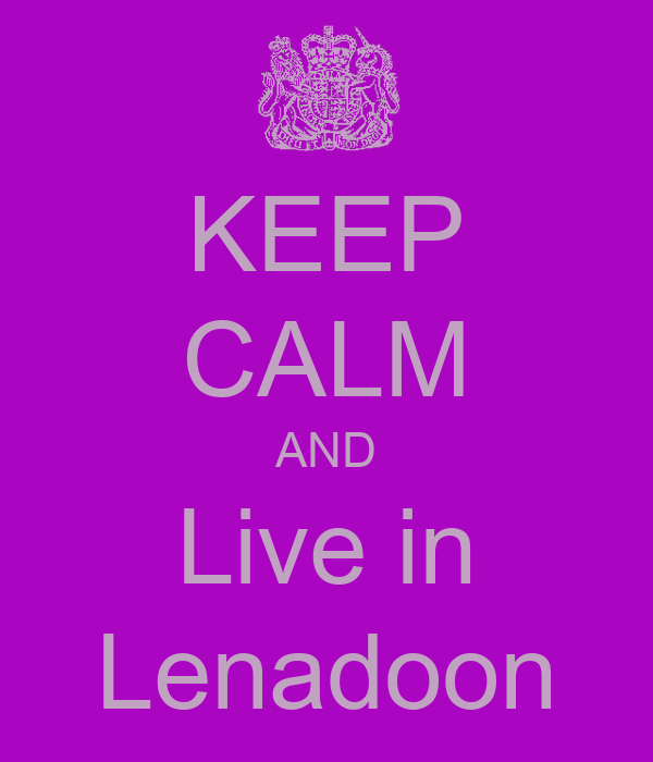 KEEP CALM AND Live in Lenadoon