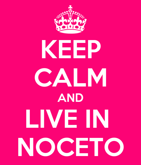 KEEP CALM AND LIVE IN  NOCETO
