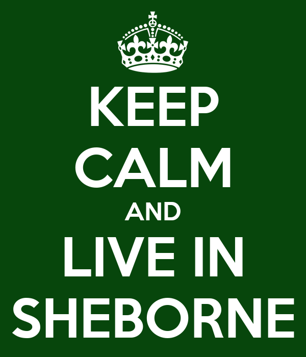 KEEP CALM AND LIVE IN SHEBORNE