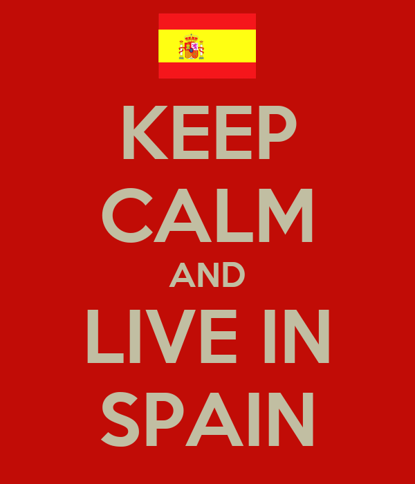 KEEP CALM AND LIVE IN SPAIN