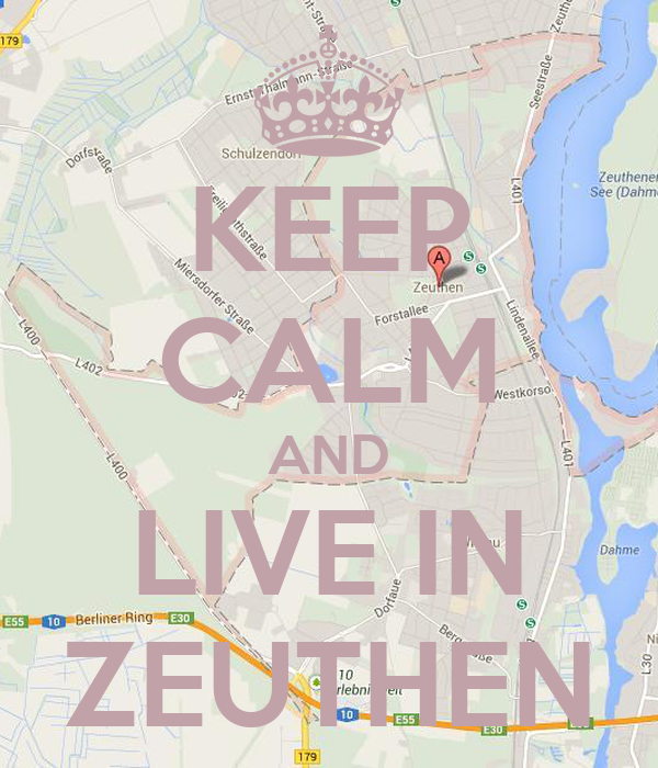 KEEP CALM AND LIVE IN ZEUTHEN