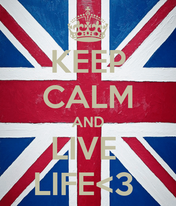 KEEP CALM AND LIVE  LIFE<3