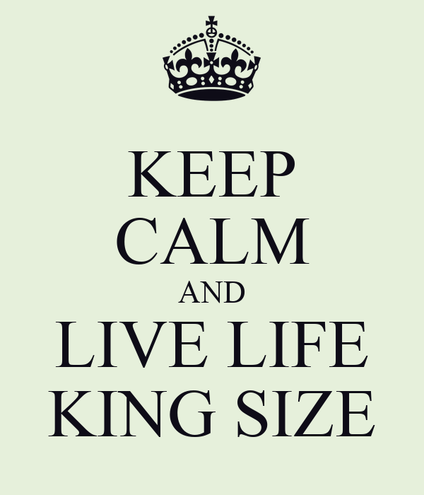 KEEP CALM AND LIVE LIFE KING SIZE