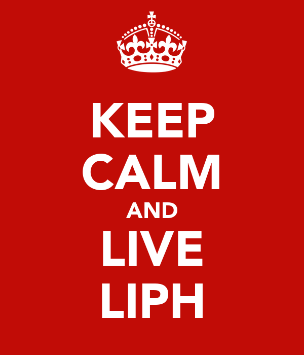 KEEP CALM AND LIVE LIPH