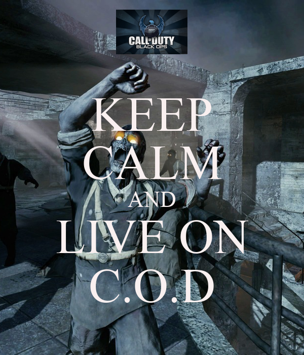 KEEP CALM AND LIVE ON C.O.D