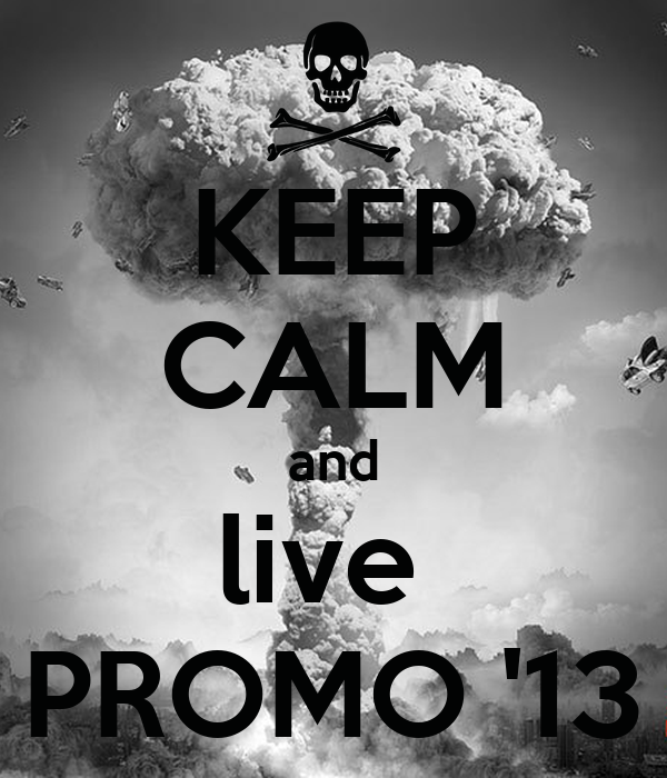 KEEP CALM and live  PROMO '13