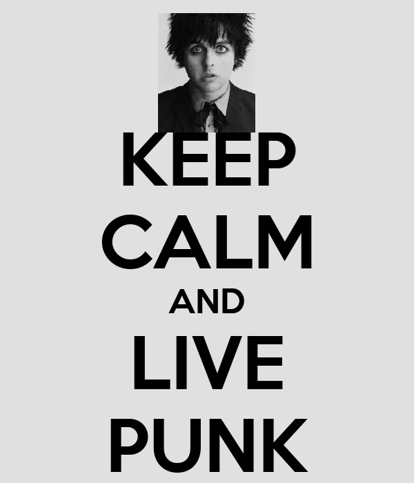 KEEP CALM AND LIVE PUNK