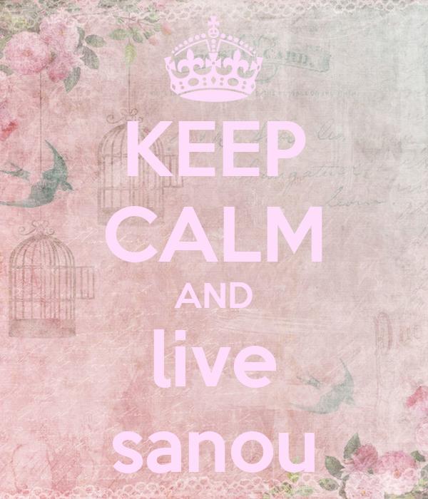 KEEP CALM AND live sanou