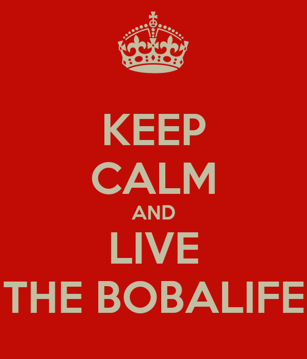 KEEP CALM AND LIVE THE BOBALIFE
